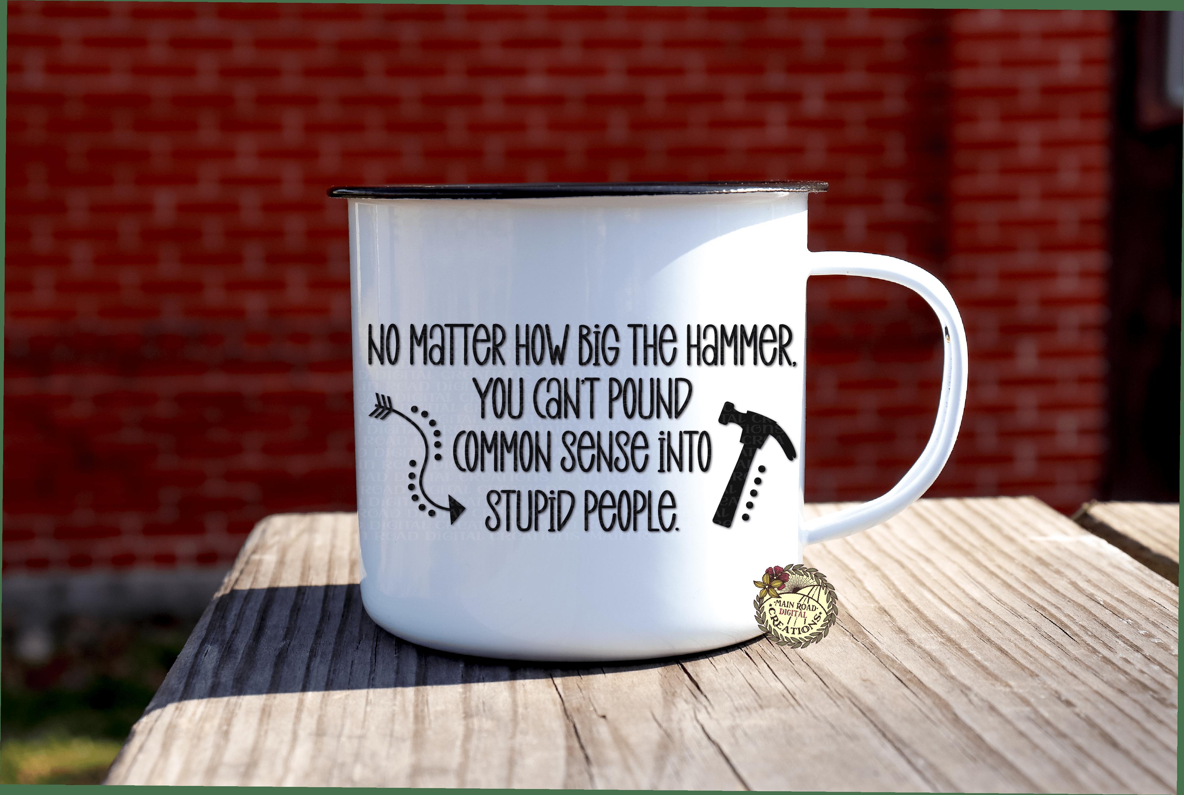 funny common sense svg, free common sense svg, free common file,   free funny svg, sublimation freebies, funny common sense file on mug, free mug svg design