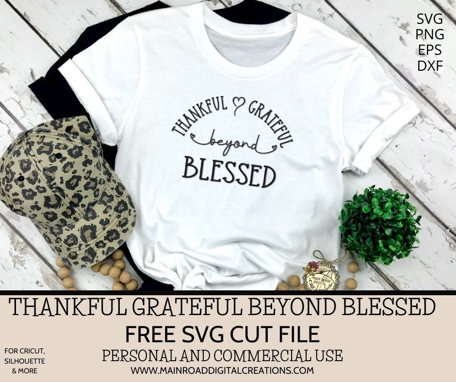Thankful Grateful beyond blessed free svg file, Thankful shirt design, Grateful SVG file. Blessed quotes for tshirts, Free SVG cut files, Cricut cut files free